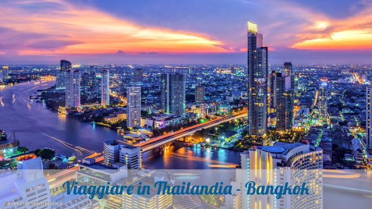 Viaggiare in Thailandia, Bangkok.
